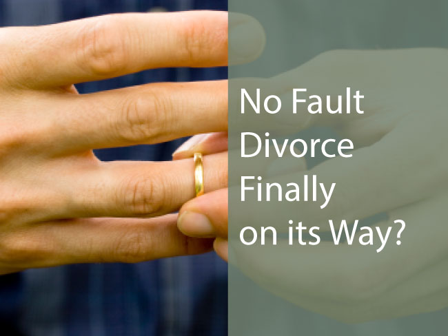 No Fault Divorce on its Way, Finally